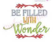 Be Filled With Wonder-  - Instant Download Machine embroidery design