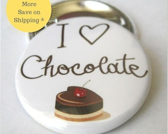 I Love Chocolate Pinback Button Badge, pins for backpacks, Pinback Button gift, Button OR Magnet - 1.5″ (38mm)