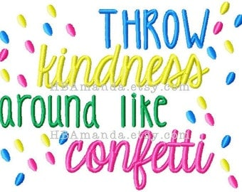 Throw Kindness Around like Confetti - Kitchen or bath hand towel - Monogram Gift towel