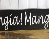 Mangia Mangia Sign/XXLarge Sign/Kitchen Sign/Italian Kitchen/Black/White/Wood Sign/Rustic