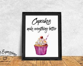 Cupcakes make everything better/8x10 Cupcake Art Print/Cupcake print/Cupcake lover print/Funny print/Humour print/Kitchen print/Prints