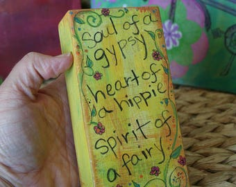 Soul of a Gypsy small block sign -- fun inspirational gift, teachers, friends, coworkers, girlfriends