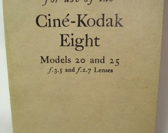 Eastman Kodak 1940s Instruction Book for Cine Kodak Eight Model 20 and 25.