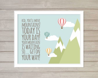 Dr. Seuss Quote- Kid You'll Move Mountains Nursery Wall Art Printable 10x8 Landscape Clouds Sky Blue Hot Air Balloon Nursery Baby Room Decor