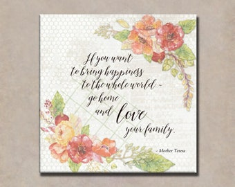 If you want to bring happiness to the whole world - 12x12 Gallery Wrapped Canvas Word Art Print - Mother Teresa quote, Love your family