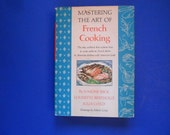 Mastering the Art of French Cooking by Simone Beck, Louisette Bertholle and Julia Child
