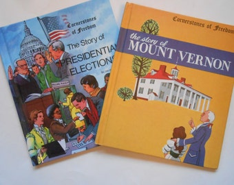 Two Vintage Children's Cornerstones of Freedom Books, The Story of Mount Vernon and The Story of Presidential Elections