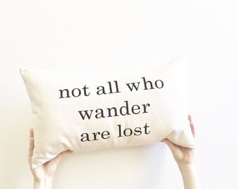 not all who wander are lost pillow cover, wanderlust, boho decor, rustic decor, newlywed gift, housewarming gift, typography pillow