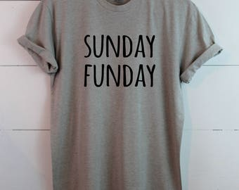 Sunday Funday - Made to order - Pick your colors - Graphic Tee