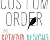 Custom order for Amanda D - Design and printing