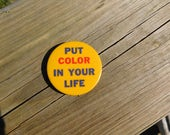 "Vintage  Risque Pin Pinback Button That Reads "" Put Color In Your Life  "" DR44"