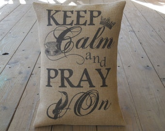 Pray On Burlap Pillow, Keep Calm and Pray On, Shabby Chic, INSERT INCLUDED