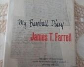My Baseball Diary Vintage Baseball Fiction Novel Book James T. Farrell  1957 -1st/1st HCDJ -VG - sports