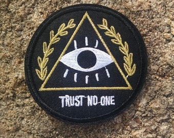 """Trust No One 3"""" Embroidered Patch"""