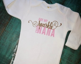 Got My ~SPARKLE~ From Nana Baby Girl's Custom Onesie