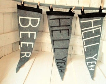 Felt pennant flag faux vintage hand painted phrase gray black white hell yeah beer- choose one