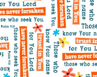TRUST IN YOU- by the yard qt fabric  Christian Scripture-24822-z-Psalm 9:10-God words on white