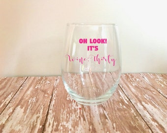 Oh Look! It's Wine Thirty Stemless Wine Glass // Funny Wine Glasses // Wine Lover // Wino Gifts // Mom Gifts //