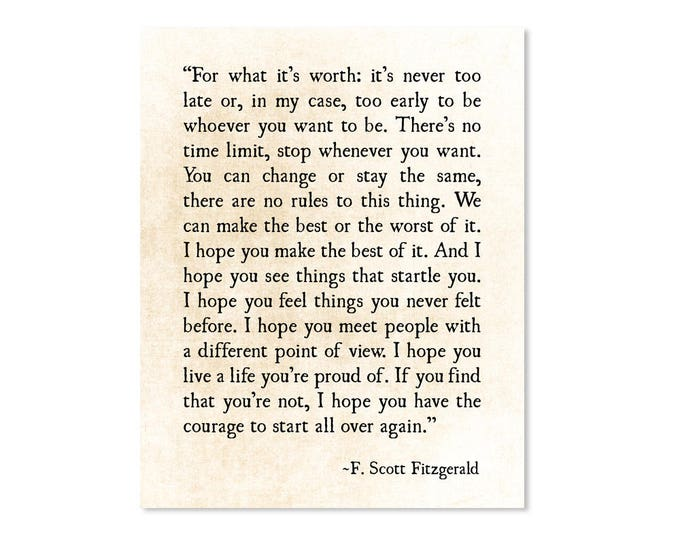 f scott fitzgerald's whenever you feel 'for what it's worth' & f scott fitzgerald's benjamin button stop whenever you want i hope you feel things you never felt before.