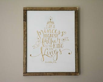 Princess Nursery Sign, King of Kings, I am a princess because my father is the king of kings, scripture nursery sign, Revelation 19:16
