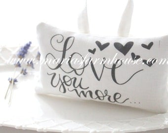 SACHET, Love You More, Dried Lavender Sachet with Modern Calligraphy, Gifts for Her