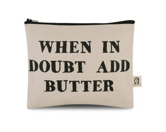 when in doubt add butter pouch