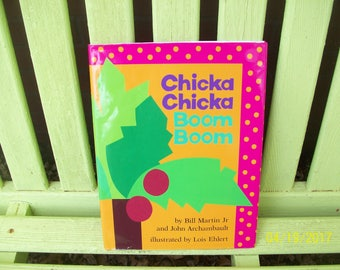 Chicka Chicka Boom Boom by Bill Martin Jr. and John Archambault - illustrated by Lois Ehlert - 1989