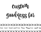 custom order for Margaret M