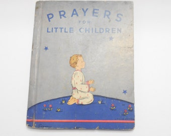 Vintage 1937 Prayers For Little Children (20) Rand McNally & Co. Publishers, Mary Alice Jones