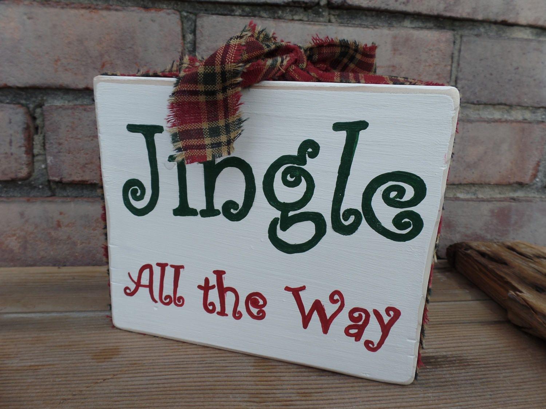 Christmas Sign Jingle All The Way sign Jingle all the way