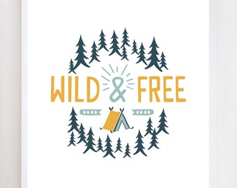 Wild & Free | Camping Print | Wall Art Print Design
