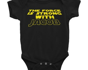The Force Is Strong With YOU (custom name) - Infant Baby Rib Short Sleeve One-Piece