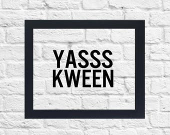 Yas Kween Print, Floating Frame, 8x10, Yes Queen
