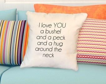Pillow: I love you a bushel and a peck