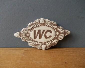 WC Sign / Home decor / Door decor / Bathroom sign / Vintage decor / Door Plaque