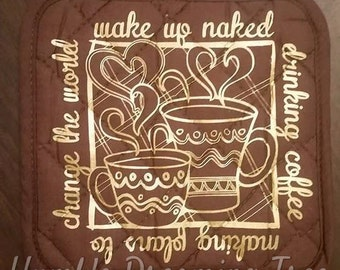 SALE! Coffee lover Pot Holder Kitchen Decor Decoration Wake up naked drinking coffee making plans to change the world Dave Matthews Band DMB