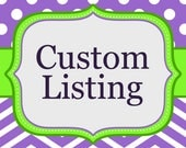 Reserved Custom Listing for Veronica
