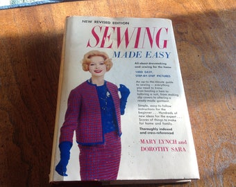 Sewing Made Easy by Mary lynch and Dorothy Sara 1960 New Revised Edition