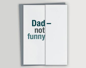Dad, not funny / Funny Father's Day card / Funny birthday card for dad