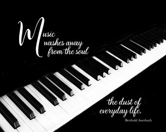 """Inspirational quote  black & white photo wall decor """"Music washes away from the soul the dust of everyday life."""" by Auerbach LemonDropImages"""