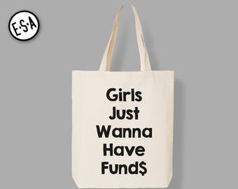 Girls Just Wanna Have Funds.  Reusable Grocery Market Tote. Groceries. Bag. Bridesmaid Bag.