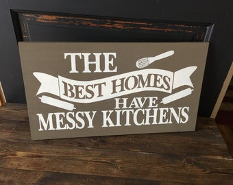 The Best Homes Have Messy Kitchens, sign