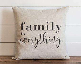 Family Is Everything 20 x 20 Pillow Cover // Everyday // Throw Pillow // Gift // Accent Pillow // Cushion Cover