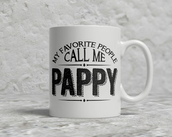 Pappy Mug, My Favorite People Call Me Pappy