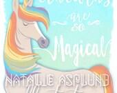 Unicorns are so Magical Print