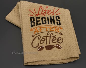 Life begins after coffee dish towel. Great hostess gift!