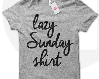Lazy Sunday T-Shirt, t shirt for Sundays, Sunday best t-shirt, relaxing t-shirt, fashion t-shirt, gift for girlfriend, birthday gift T-030