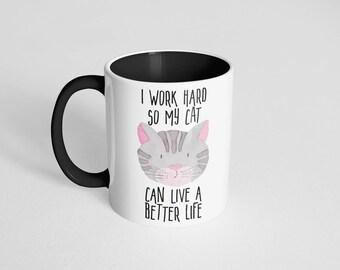 I work hard so my cat... mug