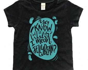 Ya Know What I Mean, Jellybean? Spring shirt/ Easter Shirt / Toddler Shirt / Infant Shirt / Child Shirt