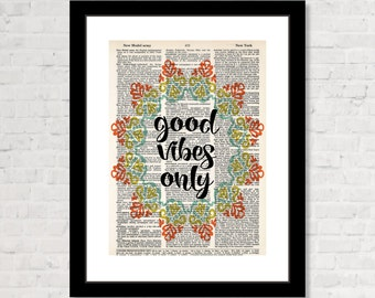 Good Vibes Only - Boho - Eco Friendly -  Dictionary Page Art